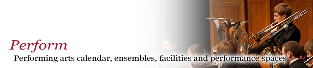 Perform: Performing arts calendar, ensembles, facilities and performance spaces