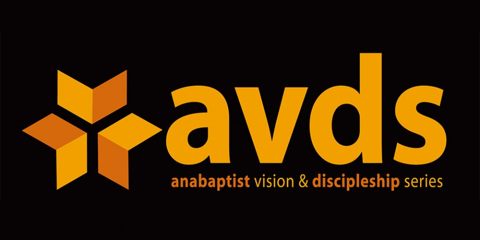 Anabaptist Vision and Discipleship Series