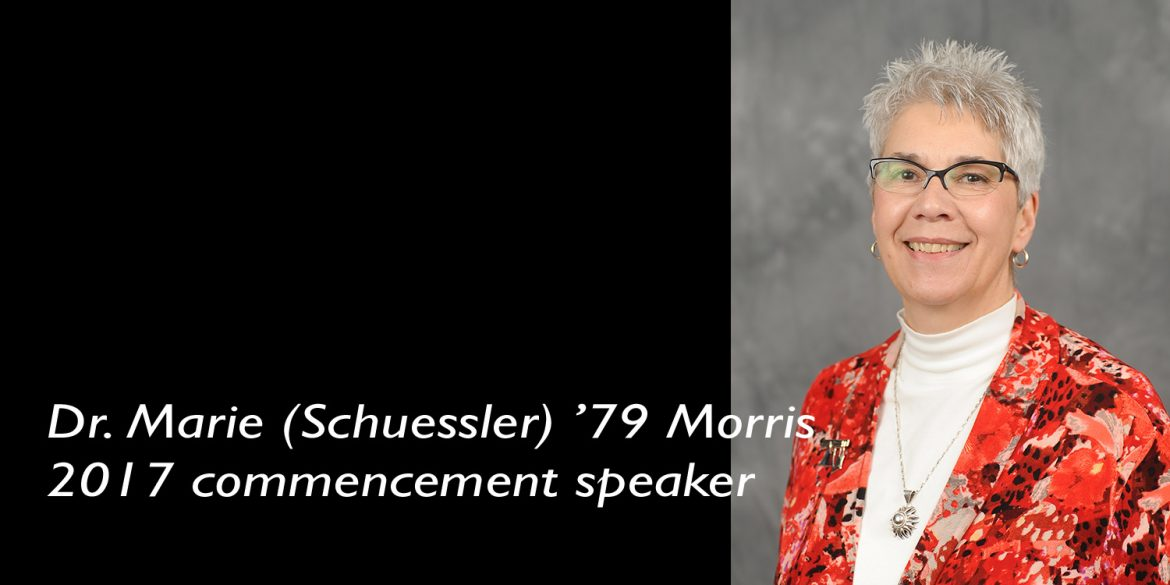 Dr. Maries (Schuessler) '79 Morris, Hesston College's 2017 commencement speaker