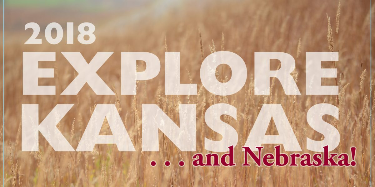 2018 Explore Kansas and Nebraska!