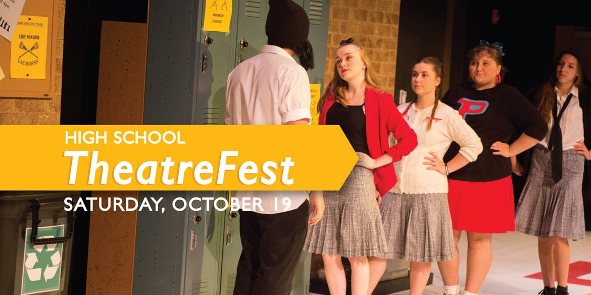 High School TheatreFest Oct. 19