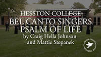 video link - Bel Canto Singers perform Psalm of Life by Craig Hella Johnson and Mattie Stepanek