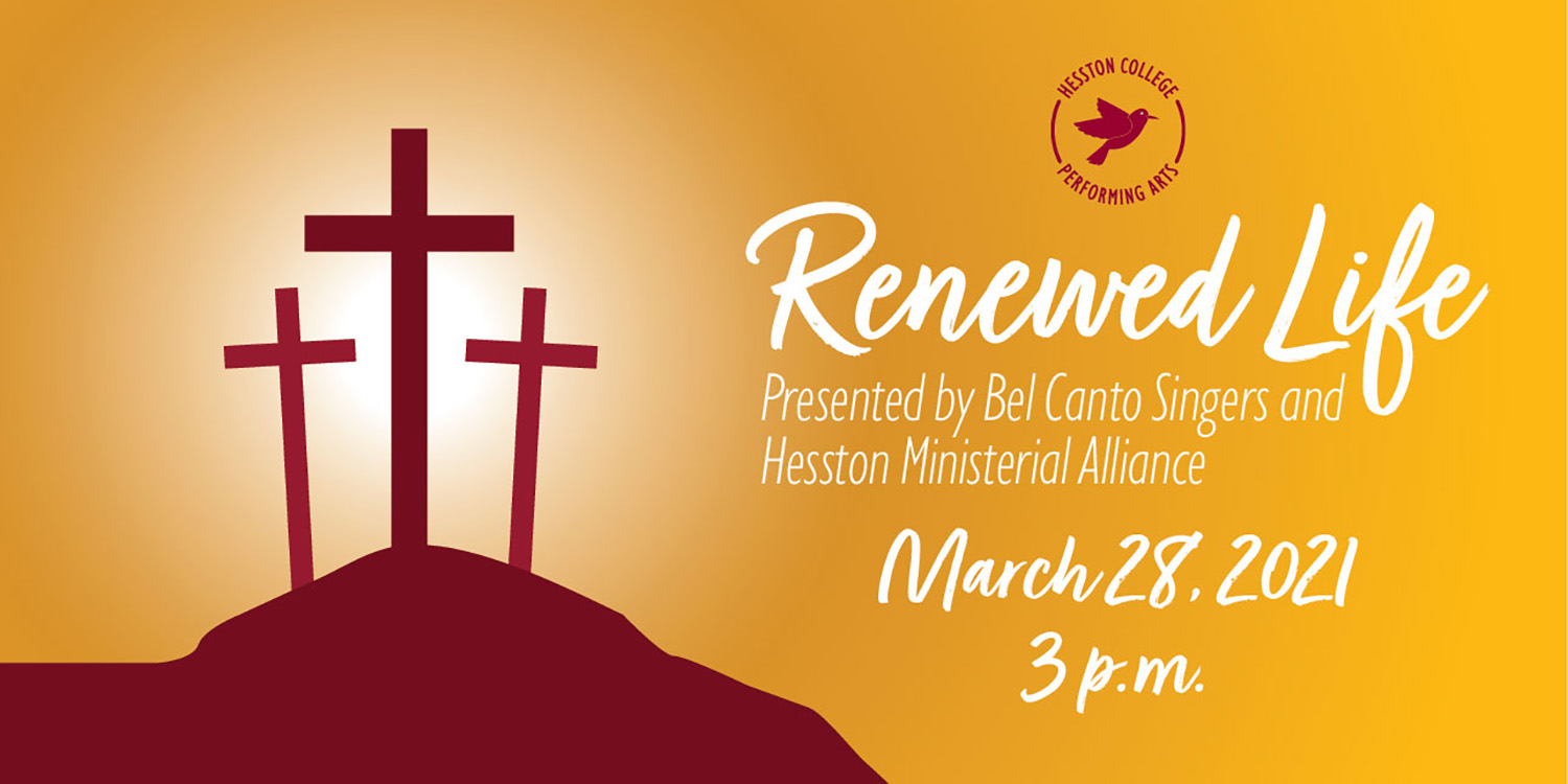 Renewed Life presented by Bel Canto Singers and Hesston Ministerial Alliance