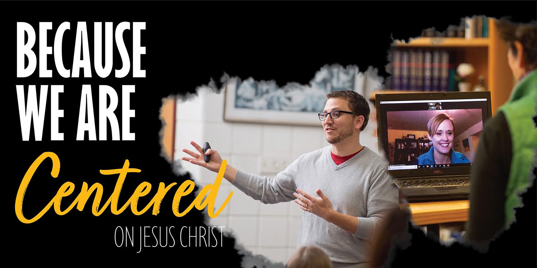 Aspiration 1 - Because we are centered on Jesus Christ